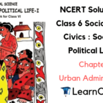 NCERT Solutions for Class 6 Social Science Civics Chapter 7 Urban Administration