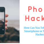 How Can You Tell That Your Smartphone or Tablet Been Hacked?