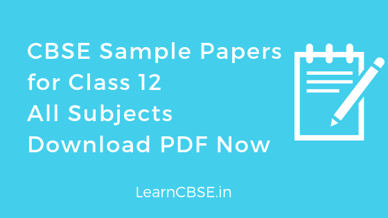 CBSE Sample Papers for Class 12 All Subjects