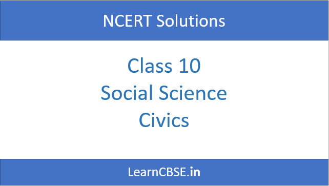 NCERT Solutions for Class 10 Social Science Civics