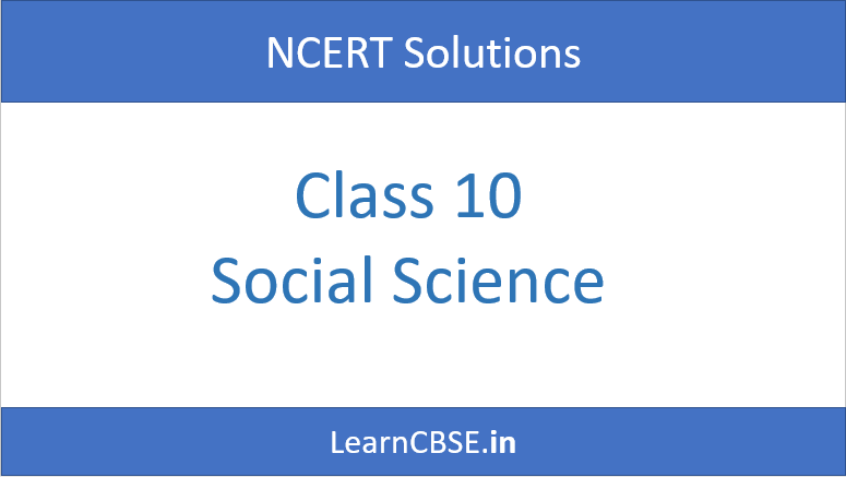 NCERT Solutions for Class 10 Social Science