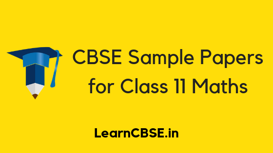 CBSE Sample Papers for Class 11 Maths