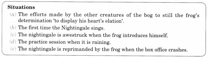 NCERT Solutions for Class 10 English Literature Chapter 7 The Frog and the Nightingale Textbook Questions Q6