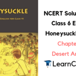 NCERT Solutions for Class 6 English Honeysuckle Prose Chapter 9 Desert Animals