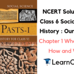 NCERT Solutions for Class 6 Social Science History Chapter 1 What Where How and When