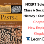 NCERT Solutions for Class 6 Social Science History Chapter 11 New Empires and Kingdoms
