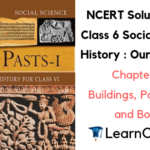 NCERT Solutions for Class 6 Social Science History Chapter 12 Buildings Paintings and Books