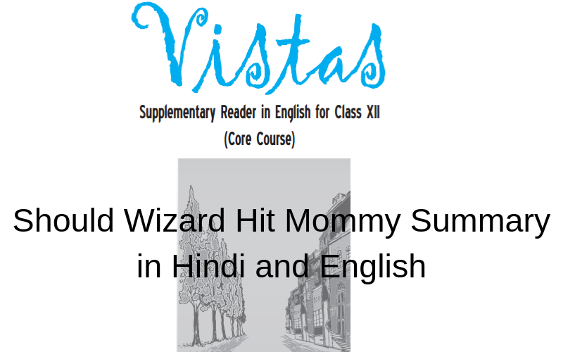 Should Wizard Hit Mommy? Summary Class 12 English