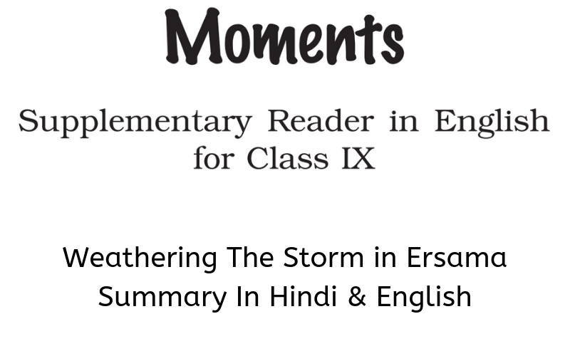 Weathering The Storm in Ersama Summary Class 9 English