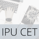 IPU CET - Registration, Eligibility, Exam Pattern, Admit Card, and Results